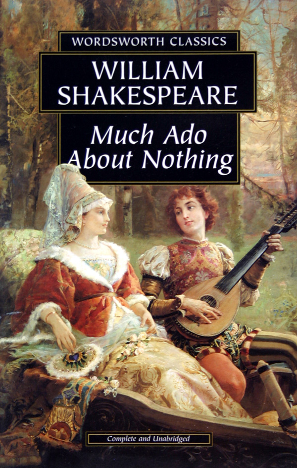 william shakespeares perspective on society in the play much ado about nothing
