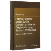 浮选药剂(矿物浮选和能源资源富集中的应用表面化学第1卷基本原理)(英文版)(精)